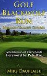 Golf Blackwolf Run - Meadow Valleys Course (Golf in Eastern Wisconsin Book 4)