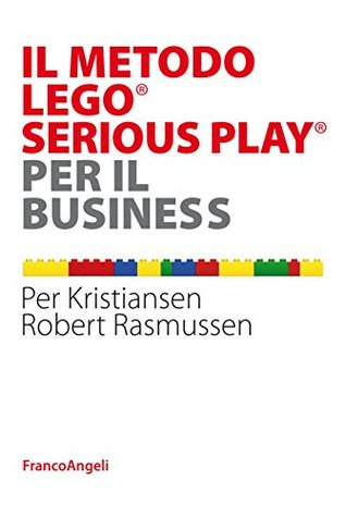 Building a Better Business Using the Lego Serious Play Method by Per ...