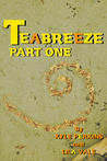 Teabreeze Part One