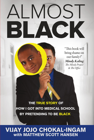Almost Black: The True Story of How I Got Into Medical School By