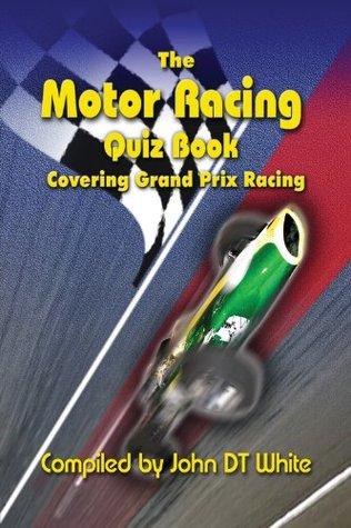 The Motor Racing Quiz Book - Covering Grand Prix Racing