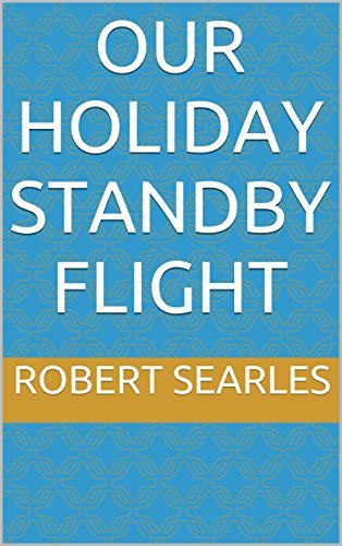 OUR HOLIDAY STANDBY FLIGHT