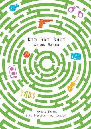 Kid Got Shot  (The Garvie Smith Mysteries #2)