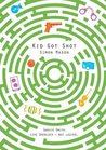 Kid Got Shot  (The Garvie Smith Mysteries #2)