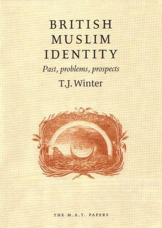 British Muslim Identity: Past, Problems, Prospects