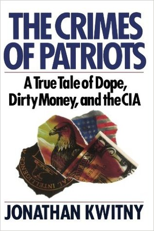 The Crimes of Patriots by Jonathan Kwitny