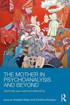 Psychoanalytic Perspectives on the Maternal: Matricide and Maternal Subjectivity