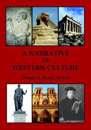 A Narrative of Western Culture by Dennis E. Rawls