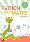 Python pour les maths: Nouvelle matière du programme du collège et du lycée - Dès 14 ans (Pour les kids)