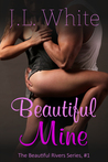 Beautiful Mine by J.L. White