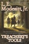 Treachery's Tools by L.E. Modesitt Jr.