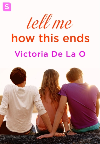 {Review} Tell Me How This Ends by Victoria De La O (with Excerpt)