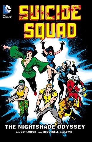 Suicide squad, volume 2: the nightshade odyssey by John Ostrander