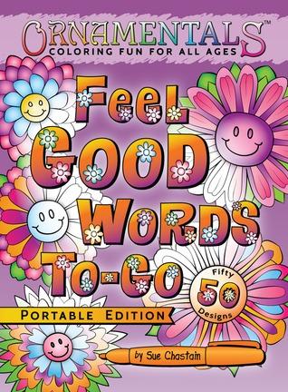 OrnaMENTALs Feel Good Words To-Go: 50 Portable Feel Good Words to Color and Bring Cheer (OrnaMENTALs, #5)