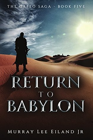 Return to Babylon (The Orfeo Saga, #5)