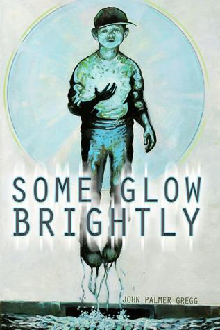 Some Glow Brightly by John Palmer Gregg