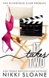 It Takes Two by Nikki Sloane