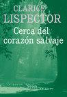 Cerca del Corazón Salvaje by Clarice Lispector