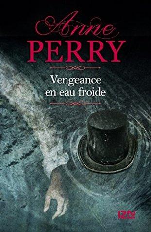 Vengeance en eau froide by Anne Perry