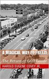 A Magical Way to Freeze: The Return of Griff Goode