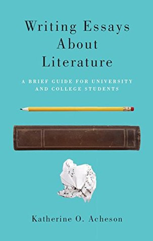 English Essay Example Writing Essays About Literature A Brief Guide For University And College  Students By Katherine O Acheson Yellow Wallpaper Analysis Essay also Research Paper Vs Essay Writing Essays About Literature A Brief Guide For University And  English Essay Introduction Example