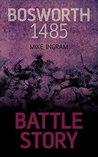 Bosworth 1485 (Battle Story)