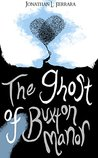 The Ghost of Buxton Manor by Jonathan L. Ferrara