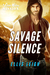 Savage Silence by Ellis Leigh
