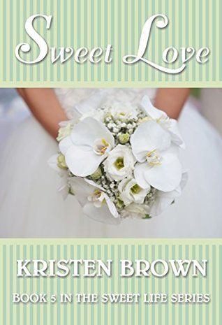 Sweet Love (The Sweet Life Book 5)