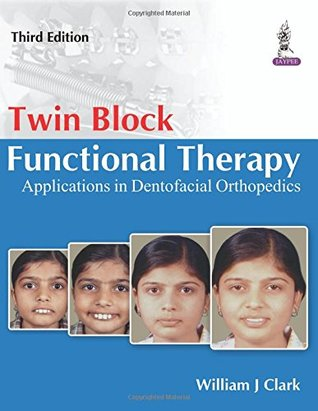 Twin Block Functional Therapy: Applications in Dentofacial Orthopaedics
