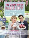 Great British Bake Off - Perfect Cakes & Bakes To Make At Home (Official tie-in to the 2016 series)