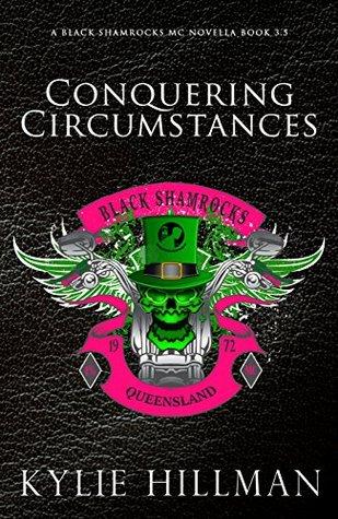 Conquering Circumstances(Black Shamrocks MC 3.5)