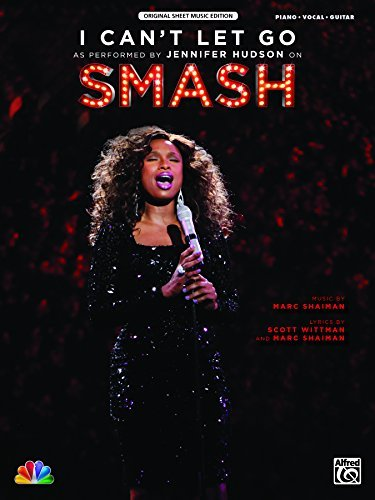 I Can't Let Go (from SMASH): Piano/Vocal/Guitar Original Sheet Music Edition as performed on SMASH (Piano/Vocal/Guitar)