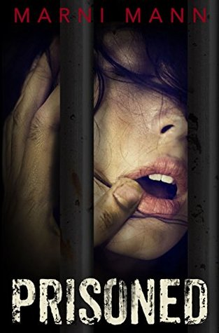Prisoned A Dark Twisted Erotic Standalone by Marni Mann