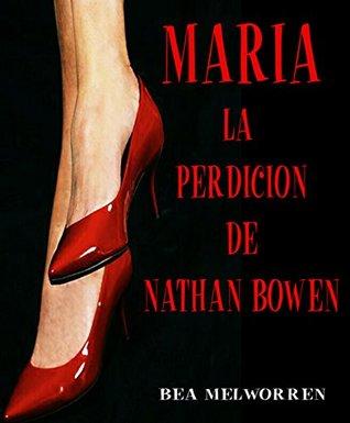 María. La perdición de Nathan Bowen