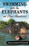 Swimming with the Elephants and other Adventures