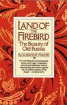 Land of the Firebird by Suzanne Massie