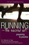 Running-The Sacred Art: Preparing to Practice (The Art of Spiritual Living)