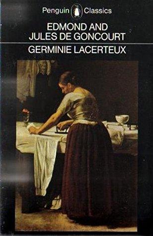 Germinie Lacerteux by Edmond de Goncourt