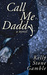Call Me Daddy by Kelly Stone Gamble