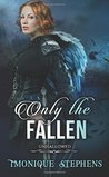 Only the Fallen (UnHallowed, #1)