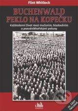 Buchenwald - Peklo na kopečku: Každodenní život mezi mučením, hladověním a pseudolékařskými pokusy