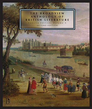 The Broadview Anthology of British Literature, Concise Edition, Volume A, second edition
