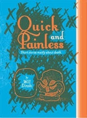 Quick and Painless: Short Stories Mostly About Death