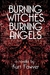Burning Witches, Burning Angels by Kurt Fawver
