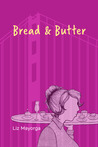 Bread and Butter #1 by Liz Mayorga