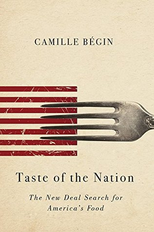 Taste of the Nation: The New Deal Search for America's Food