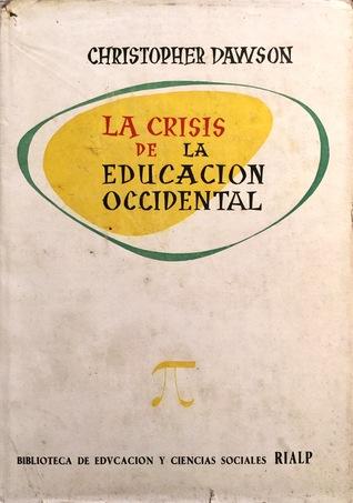 La crisis de la educación occidental by Christopher Henry Dawson