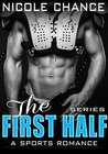The First Half by Nicole Chance