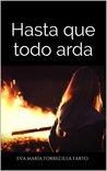 No solo el fuego quema by Eva María Torrecilla Farto
